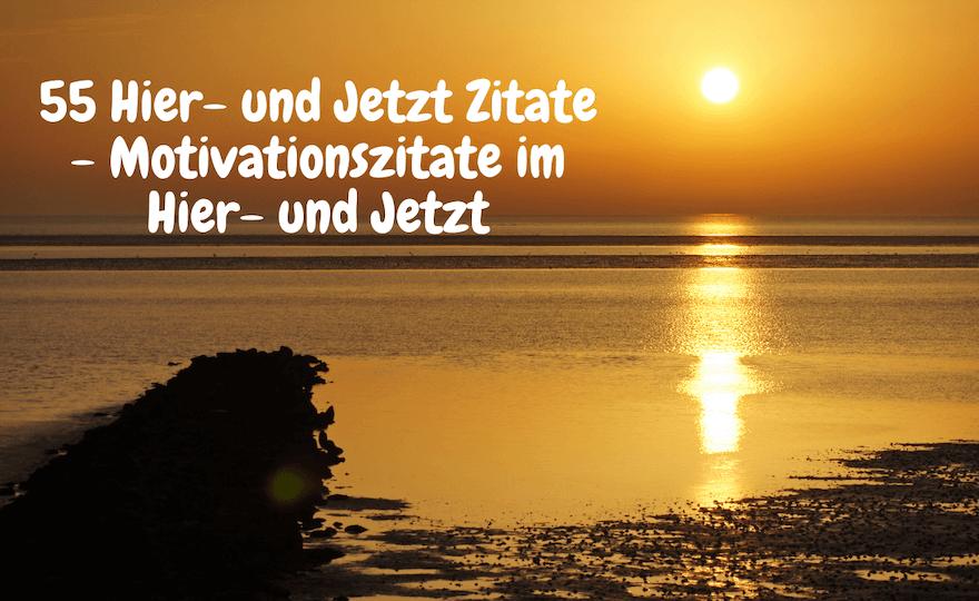 Sonnenuntergang am Horizont - 55 Hier- und Jetzt Zitate - Motivationszitate im Hier- und Jetzt