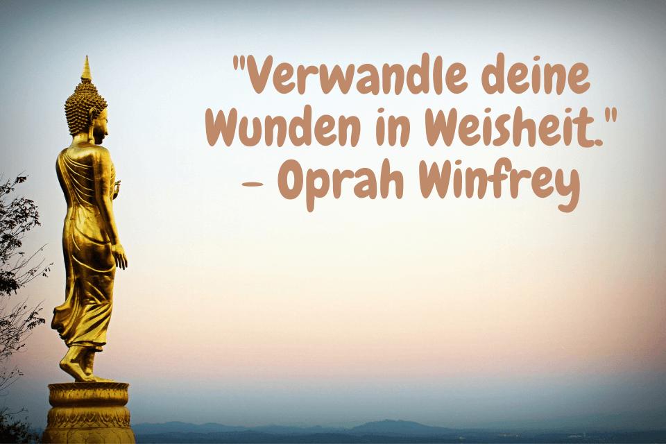 """Das Leben Zitat """"Verwandle deine Wunden in Weisheit."""" - Oprah Winfrey"""