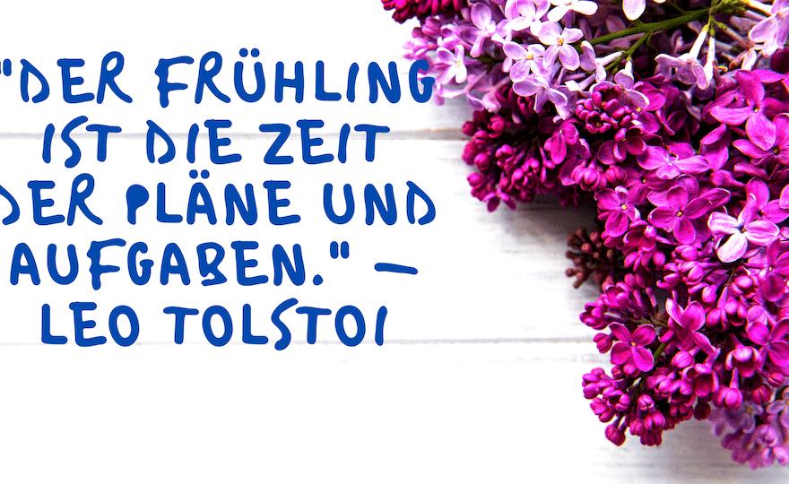 Der Frühling ist die Zeit der Pläne und Aufgaben.