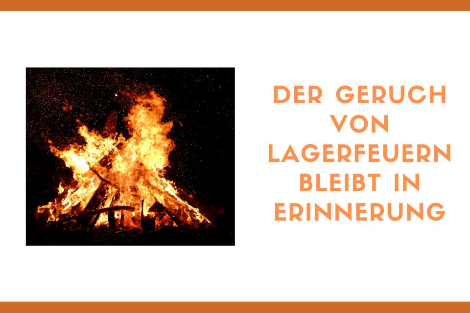 Lagerfeuer - Der Geruch von Lagerfeuern bleibt in Erinnerung