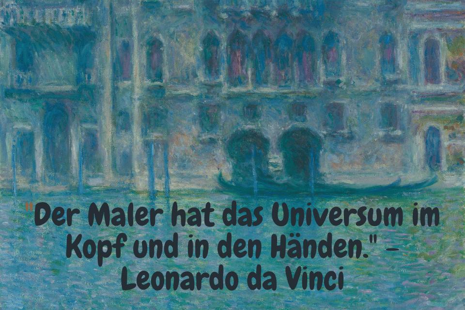 Der Maler hat das Universum im Kopf und in den Händen. - Leonardo da Vinci
