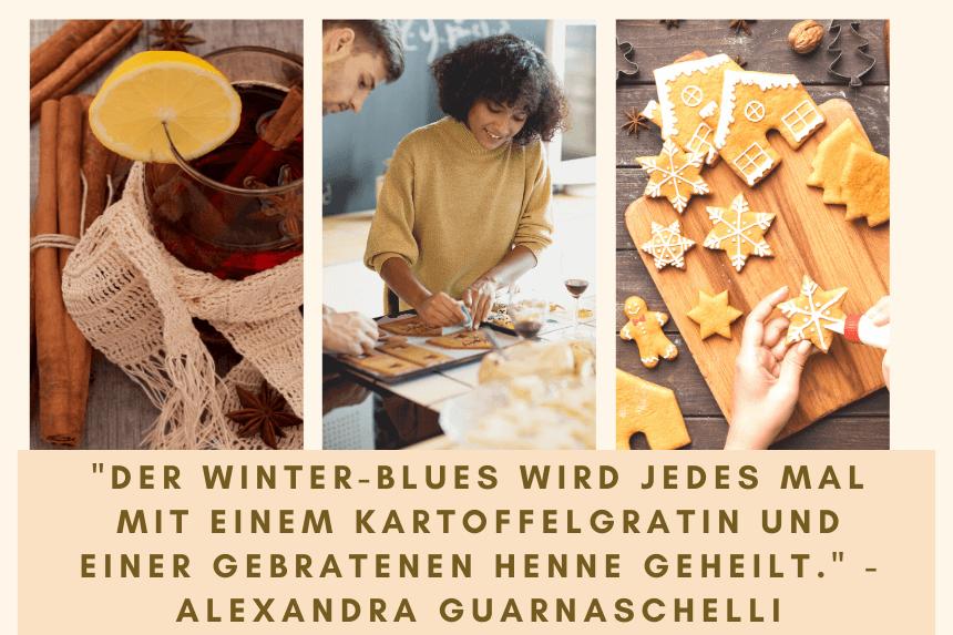 Zitat - Der Winter-Blues wird jedes Mal mit einem Kartoffelgratin und einer gebratenen Henne geheilt. - Alexandra Guarnaschelli