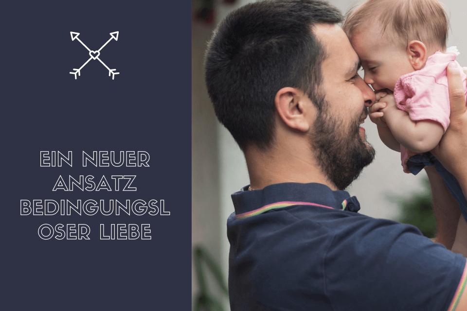 Vater küschelt mit Baby - Ein neuer Ansatz bedingungsloser Liebe