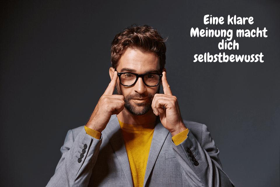 Ein Mann mit Brille: Eine klare Meinung macht dich selbstbewusst