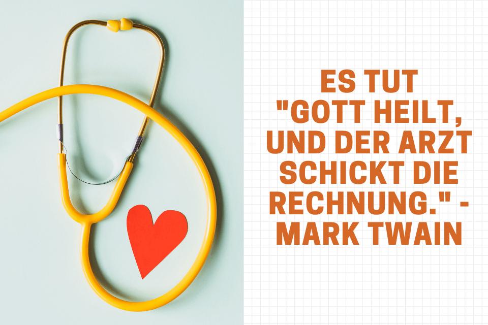 Stethoskop mit einem Herz mit einem Zitat: Es tut Gott heilt, und der Arzt schickt die Rechnung. - Mark Twain(1)