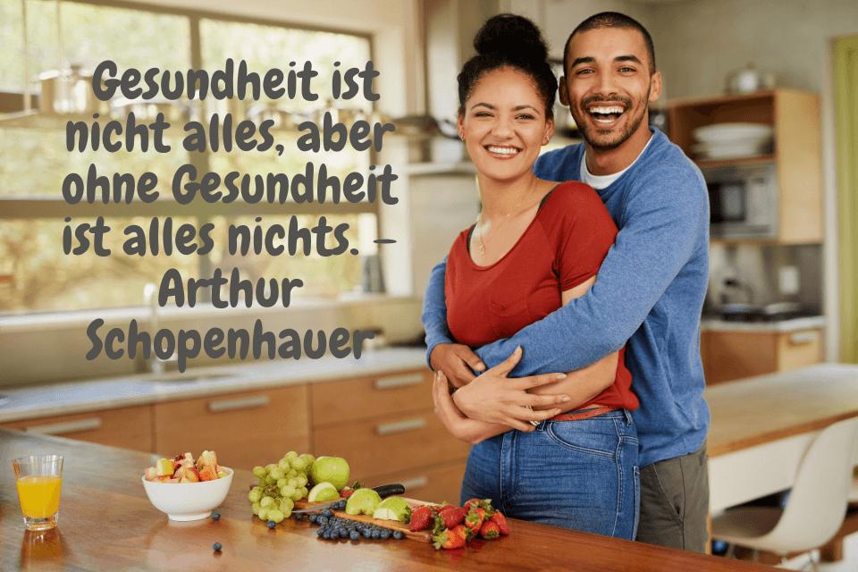 Gesund bleiben - Gesundheit ist nicht alles, aber ohne Gesundheit ist alles nichts. – Arthur Schopenhauer