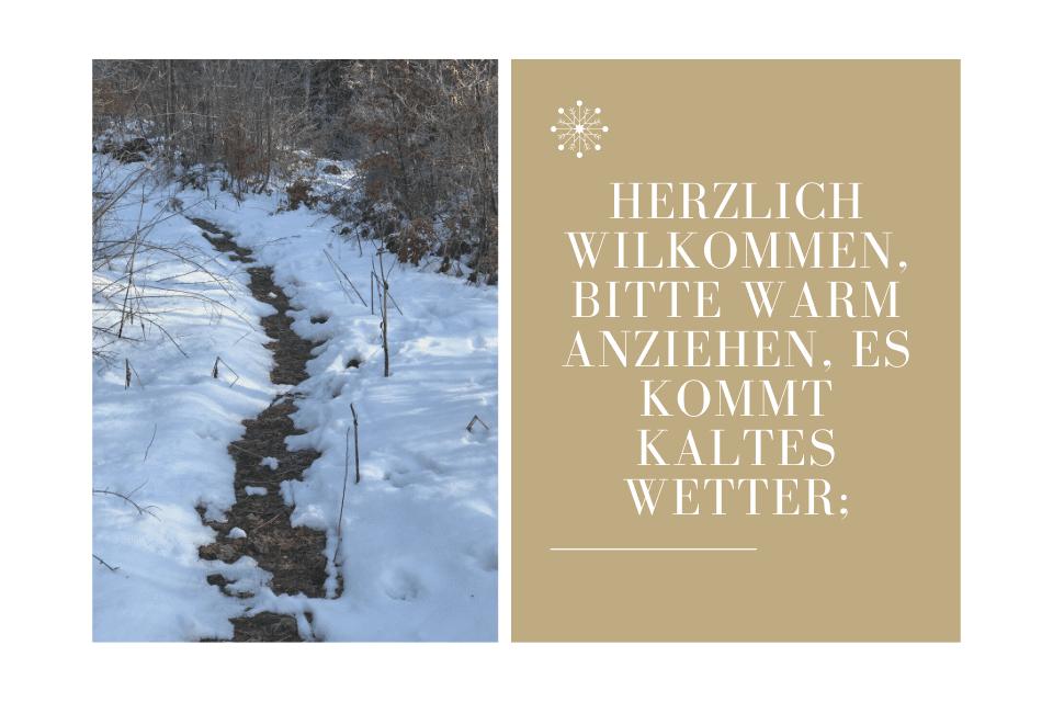 Schneebedeckter Wanderweg - Herzlich wilkommen, bitte warm anziehen, es kommt kaltes Wetter