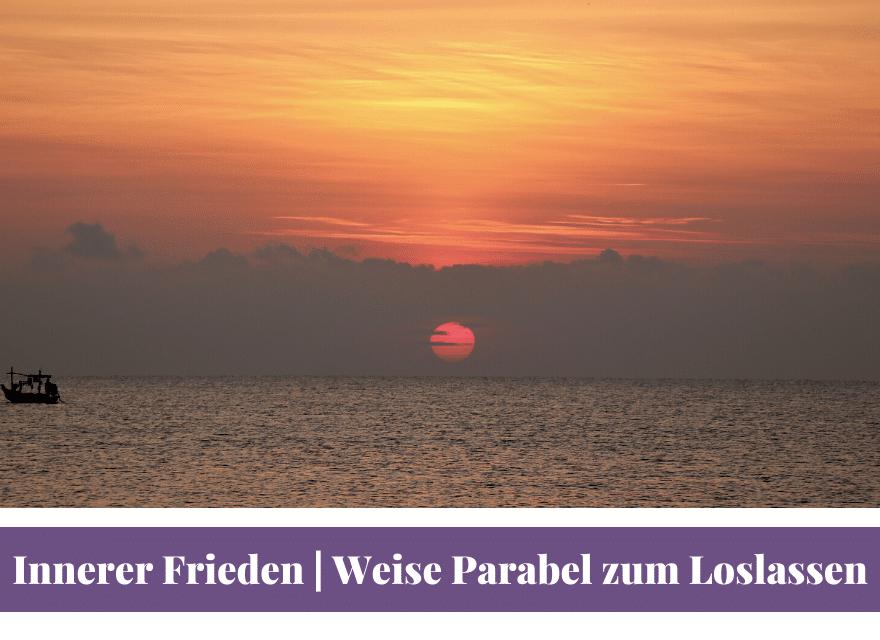 Blick aufs Meer mit Sonne am Horizont - Innerer Frieden Weise Parabel zum Loslassen