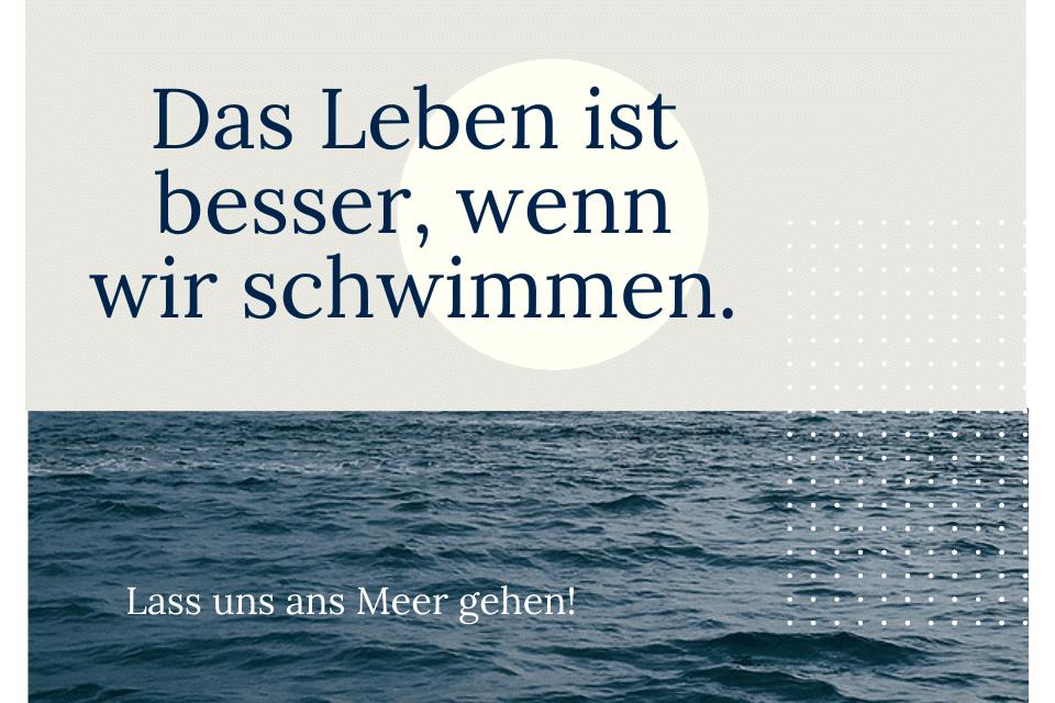 Ist es Zeit loszulassen - Meer Leben ist besser, wenn wir schwimmen.