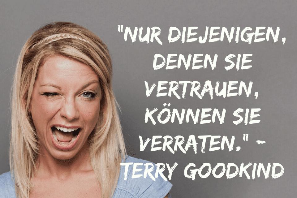 """Vertraue niemandem Sprüche. Eine Frau macht ein Ratschlag: """"Nur diejenigen, denen Sie vertrauen, können Sie verraten."""" - Terry Goodkind"""