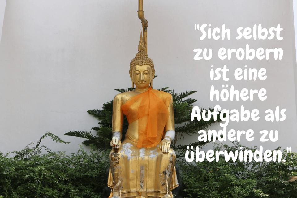 """Persönliche Entwicklung Weisheiten von Buddha -""""Sich selbst zu erobern ist eine höhere Aufgabe als andere zu überwinden:"""""""