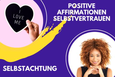 Positive Affirmationen Selbstvertrauen