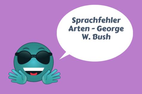 Ein blaues Smilie mit der Aufschrift: Sprachfehler Arten - George W. Bush