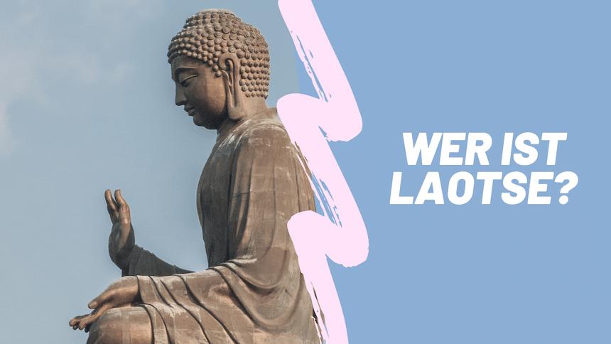 Wer war Laotse - Buddha Statue