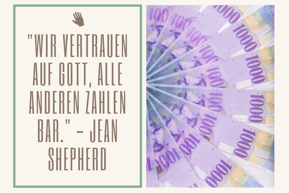"""9 tausneder Noten CHF mit dem Zitat -""""Wir vertrauen auf Gott, alle anderen zahlen bar."""" - Jean Shepherd"""