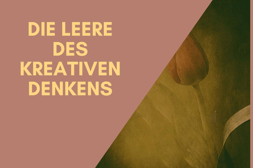 die Leere des kreativen Denkens(1)